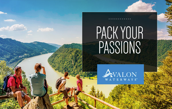 PACK YOUR PASSIONS, Avalon Waterways
