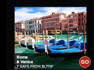Rome & Venice: 7 Days from $1,779+ GO