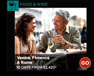 Food & Wine: Venice, Floremce & Rome: 10 Days from $2,420+ GO