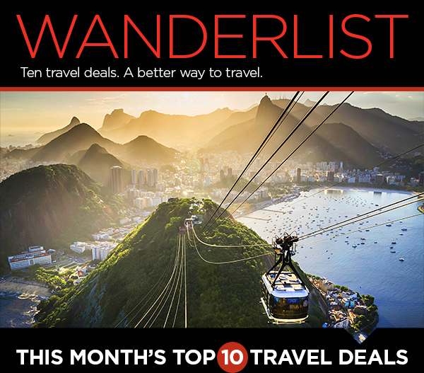 Wanderlist Ten travel deals. A better way to travel. This Month's Top 10 Travel Deals