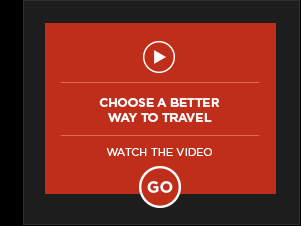 Choose a better way to travel. Watch the video