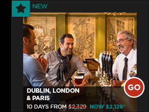 DUBLIN, LONDON & PARIS 10 DAYS FROM $2,129*
