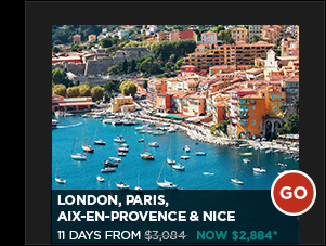 LONDON, PARIS, AIX-EN-PROVENCE & NICE 11 DAYS FROM $2,884*
