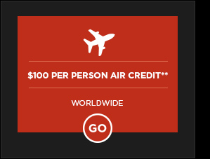 $100 PER PERSON AIR CREDIT WORLDWIDE