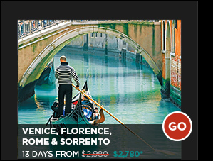 VENICE, FLORENCE, ROME & SORRENTO 13 DAYS FROM $2,780*