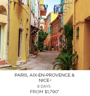 4. Paris, Aix-en-Provence & Nice 8 days Now $1,790*