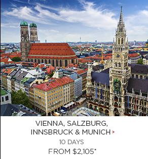 5. Vienna, Salzburg, Innsbruck & Munich 10 days Now $2,105*